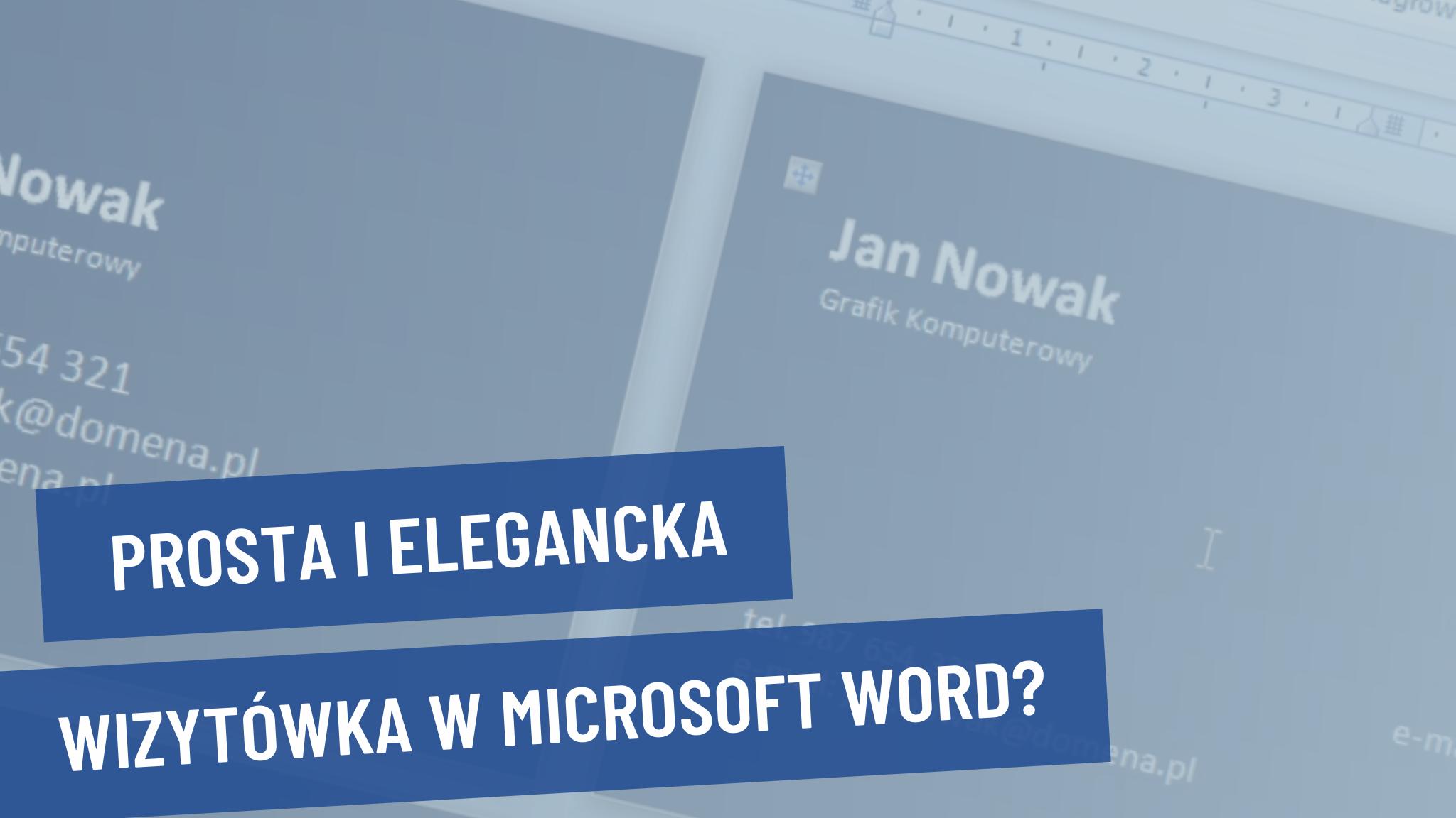 Jak zaprojektować wizytówkę? Projekt wizytówki w Microsoft Word.